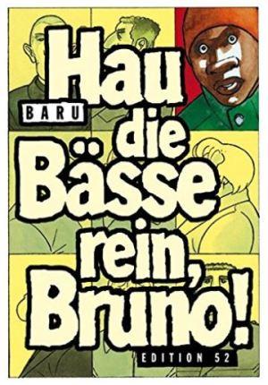 Baru: Hau die Bässe rein, Bruno!