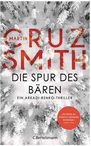 Martin Cruz Smith: Die Spur des Bären – Ein Arkadi-Renko-Roman