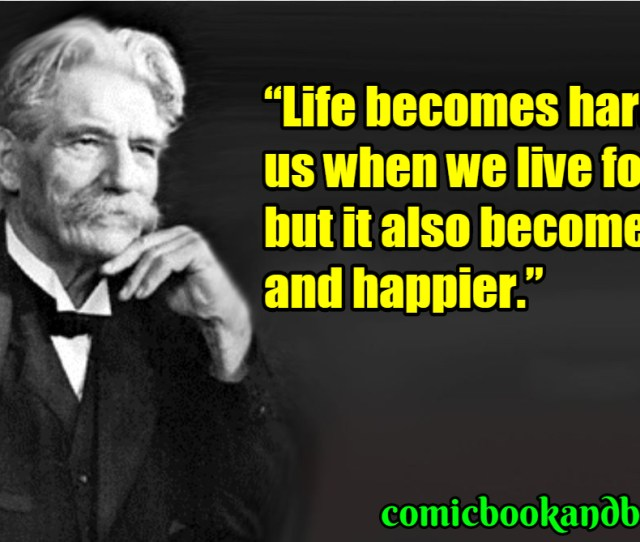 Albert Schweitzer Quotes That Will Give You A Unique