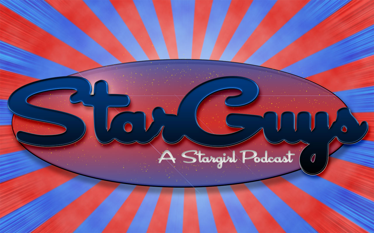 Starguys: A Stargirl Podcast