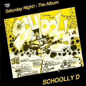 Schoolly D: Saturday Night The Album