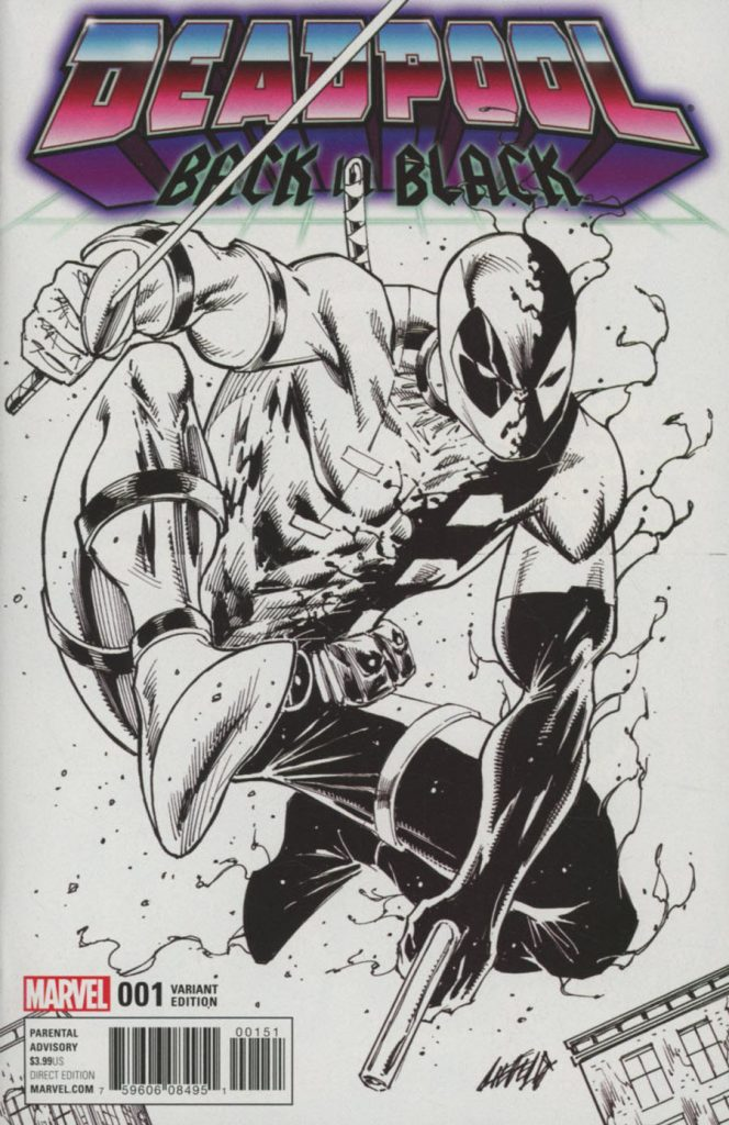 Deadpool: Back in Black #1 Rob Liefeld 1:100 B&W Cover