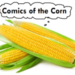 CBSI Writer Wars Round 2 : Comics of the Corn by Joshua Schendel