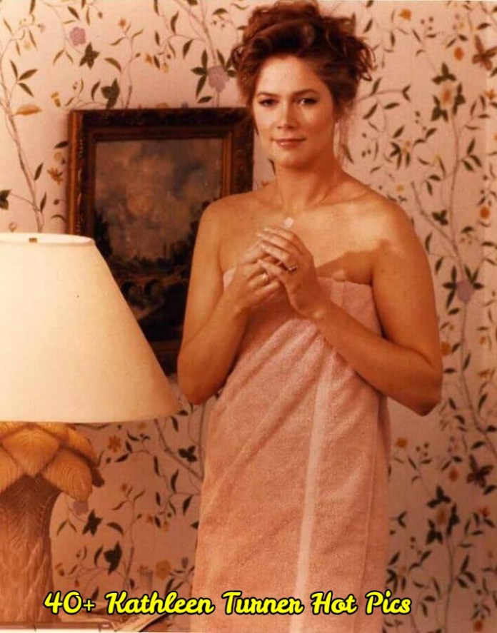Kathleen Turner hot pictures