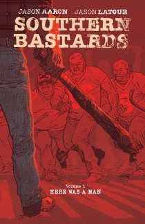 CRFF212 – Southern Bastards Volume 1: Here Was a Man