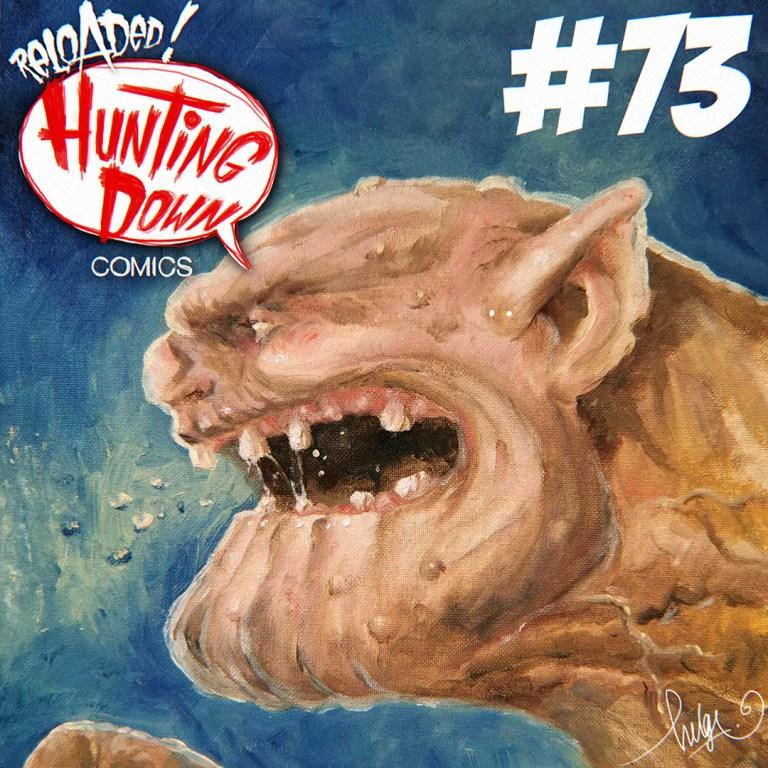 Hunting Down Comics #73