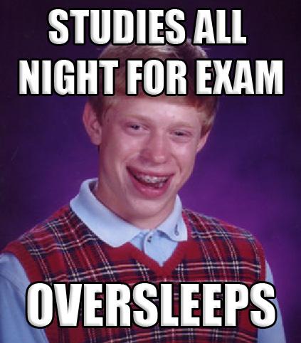 bad luck brian oversleeps