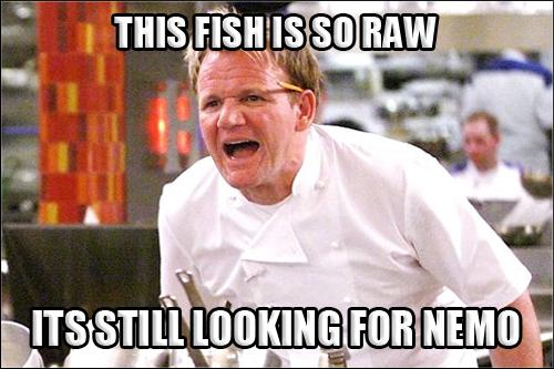 gordon-ramsay-angry-kitchen-meme-004-raw-fish-nemo ...