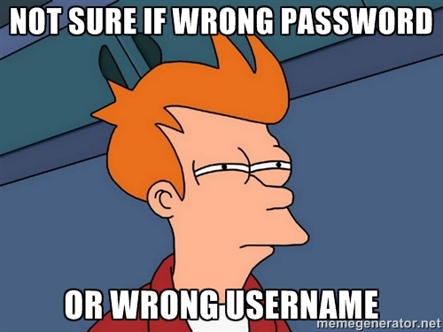 not sure fry meme wrong password or username