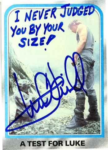 Mark Hamill Star Wars Trading Card Joke 019 Never Judged By Size