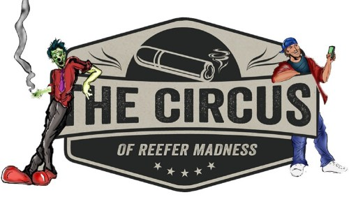 Circus of Reefer Madness