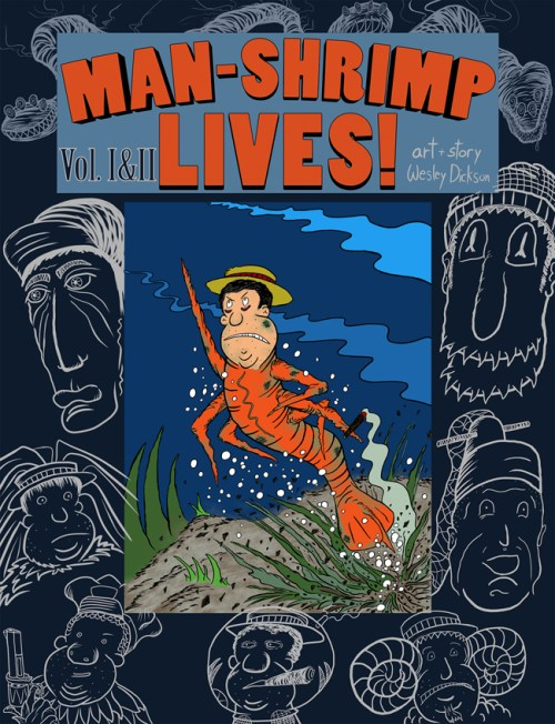 MAN-SHRIMP LIVES! by Wesley Dickson