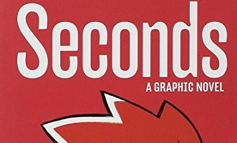 Seconds: A Graphic Novel