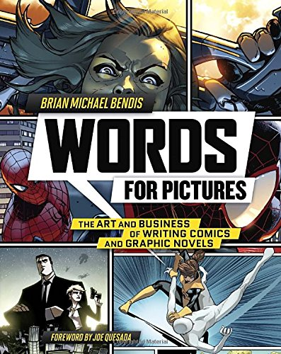 Words for Pictures: The Art and Business of Writing Comics and Graphic Novels cover
