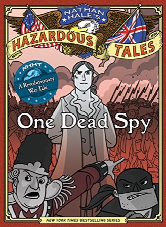 Nathan Hale's Hazardous Tales: One Dead Spy cover