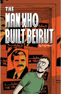 The Man Who Built Beirut