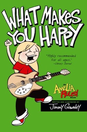 Amelia Rules!: What Makes You Happy
