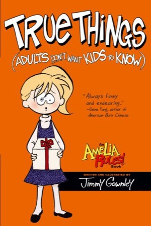 Amelia Rules!: True Things (Adults Dont Want Kids to Know)
