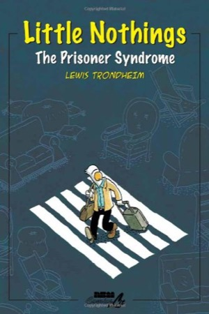 Little Nothings: The Prisoner Syndrome