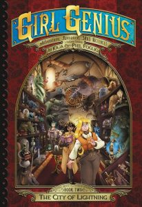 Girl Genius: The Second Journey of Agatha Heterodyne Volume 2: The City of Lightning