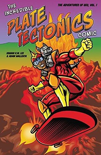 The Incredible Plate Tectonics Comic: The Adventures of Geo Volume 1