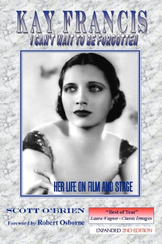 Kay Francis: I Cant Wait to Be Forgotten cover