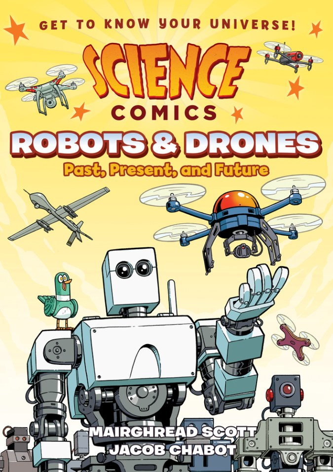 Science Comics: Science Comics: Robots & Drones