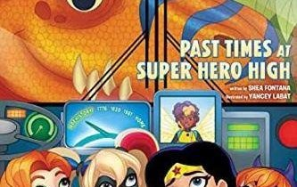 DC Super Hero Girls: Past Times at Super Hero High