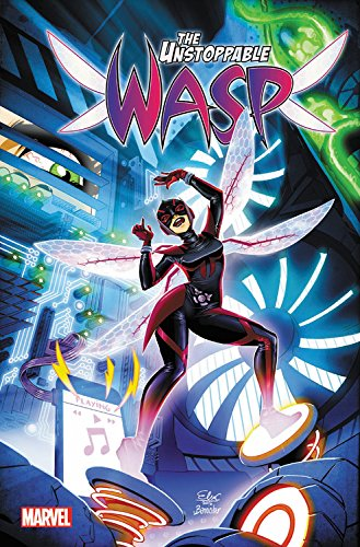 The Unstoppable Wasp: Unstoppable!