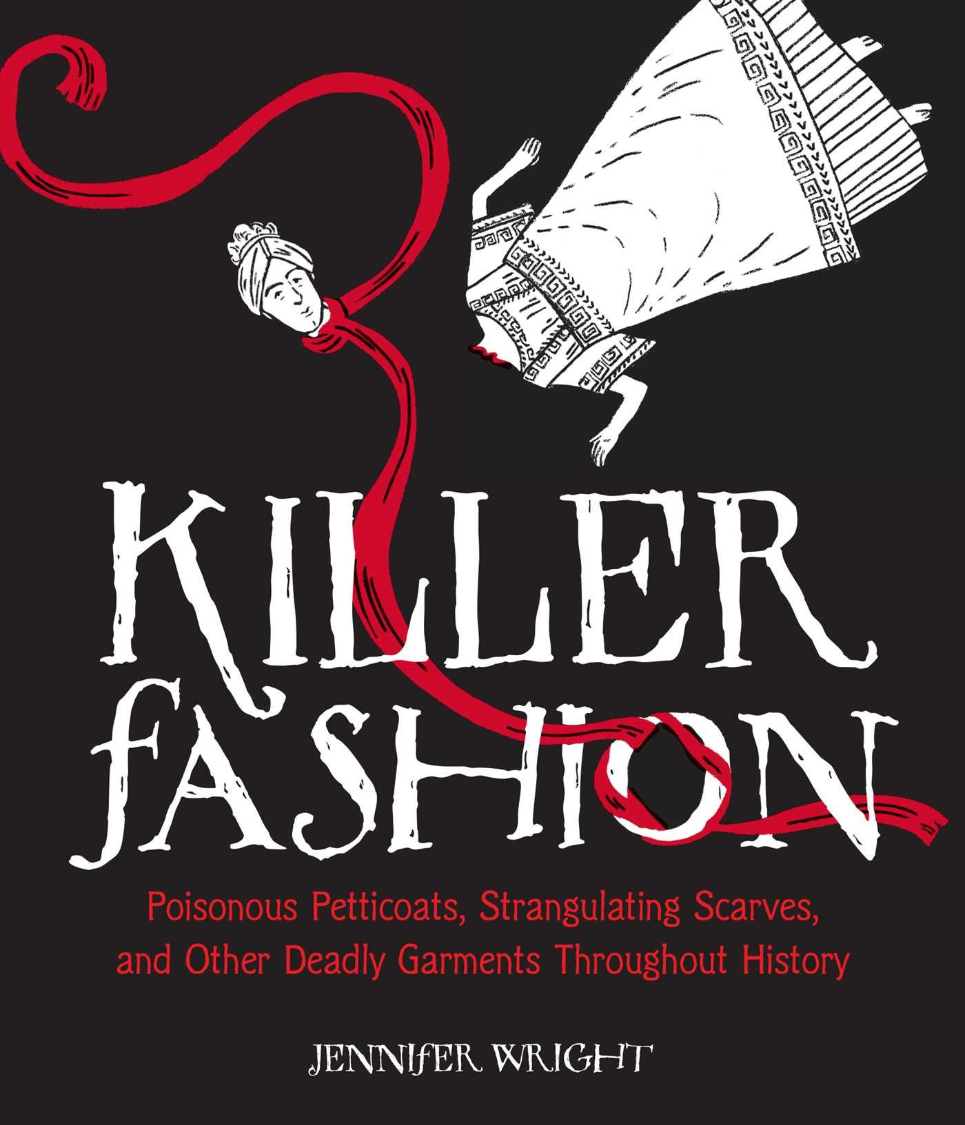 Book Cover Of Fashion ~ Killer fashion poisonous petticoats strangulating scarves and