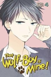 That Wolf-Boy Is Mine! volume 4