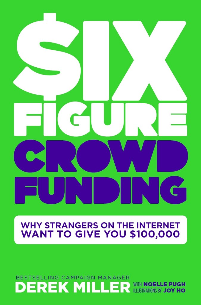 Six Figure Crowdfunding: Why Strangers on the Internet Want to Give You $100,000