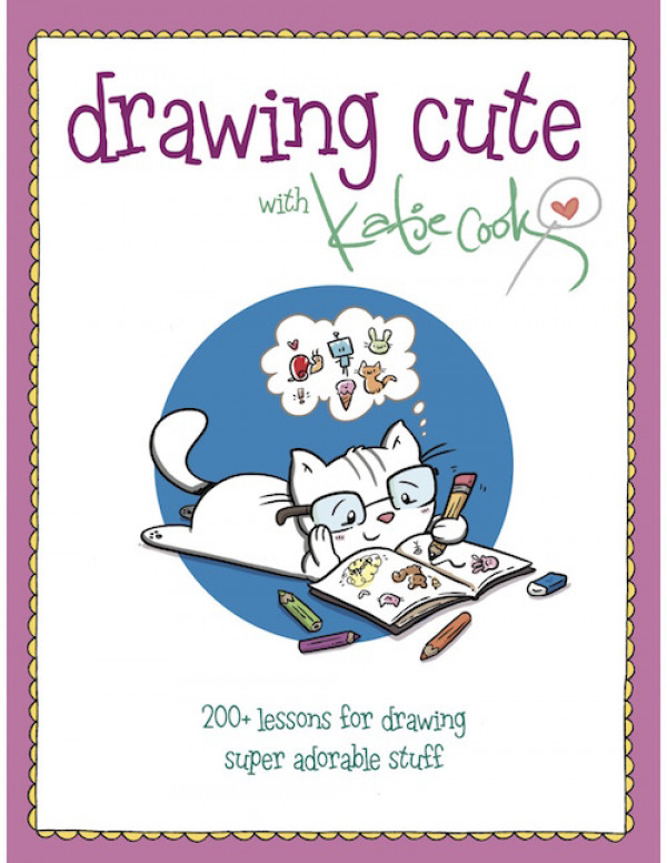 drawing cute with katie cook 200 lessons for drawing