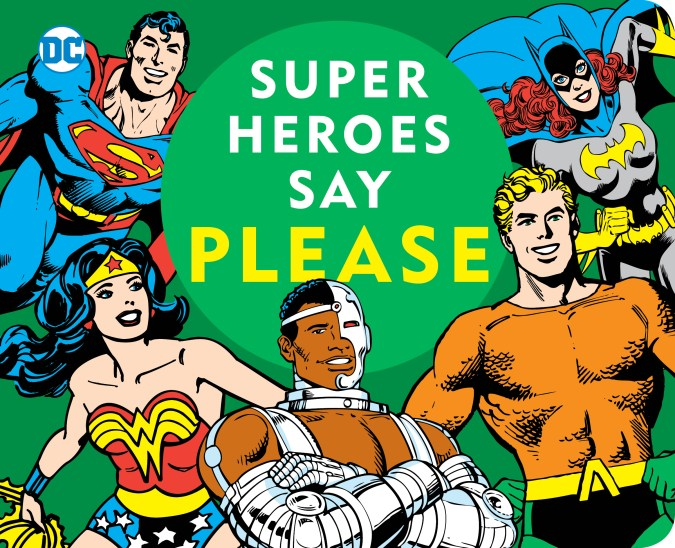 Super Heroes Say Please