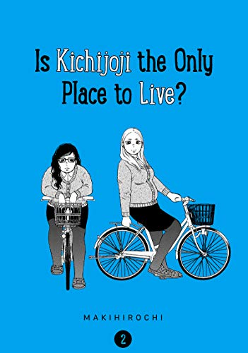 Is Kichijoji the Only Place to Live? Volume 2