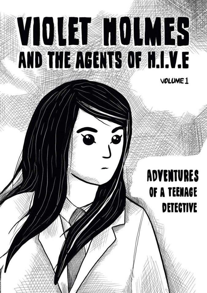 Violet Holmes and the Agents of H.I.V.E.: Adventures of a Teenage Detective