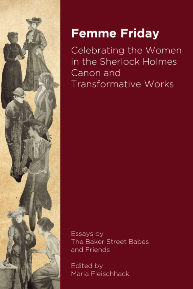 Femme Friday: Celebrating the Women in the Sherlock Holmes Canon and Transformative Works