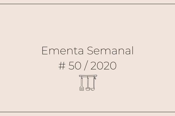 Ementa Semanal: #50
