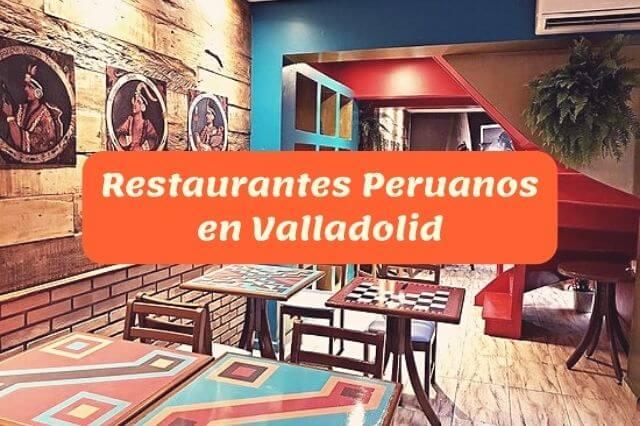 ¿Cuál es el mejor restaurante peruano en Valladolid?