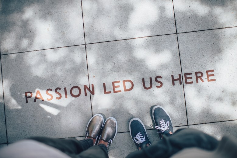 Coming Out About Your Passion Changes Your Life