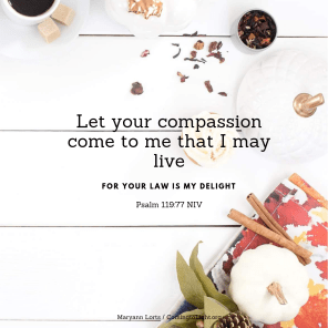 Let your compassion come to me that I may live (2)