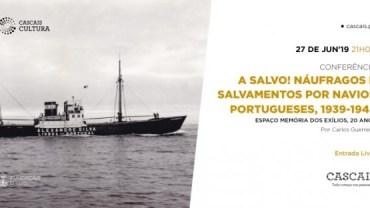 """Conferência """"A salvo! Náufragos e salvamentos por navios portugueses, 1939-1945"""""""