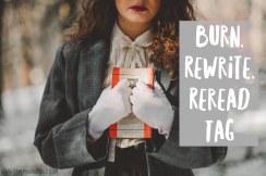 Burn Rewrite Reread Tag