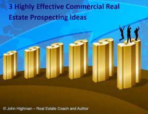 3 Effective Prospecting Ideas for Commercial Real Estate Brokerage