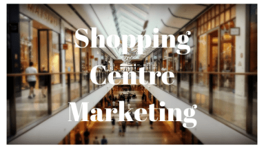 Retail Shopping Centre marketing ideas and tips