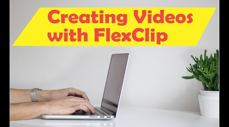 Creating videos with the free FlexClip automatic video creator