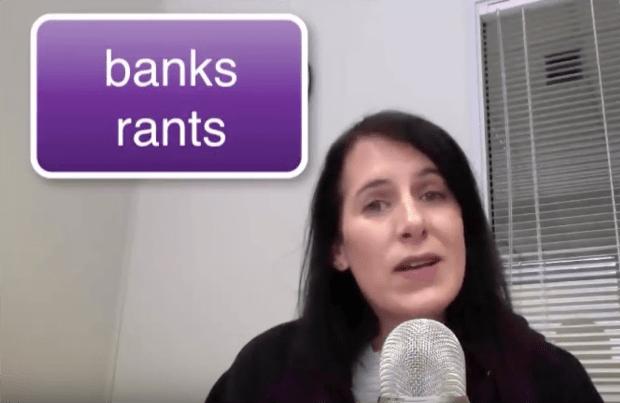 banks rants