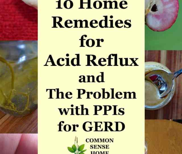 Collage Of Home Remedies For Acid Reflux