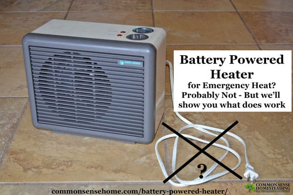 A cordless battery powered heater for emergencies would be handy, but you're not likely to find one. Here's the scoop on batteries & emergency space heaters