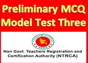 NTRCA Preliminary MCQ Model Test Three